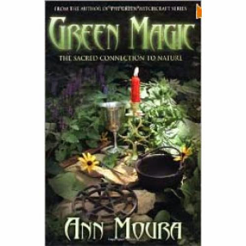 Green Magic The Sacred Connection To Nature