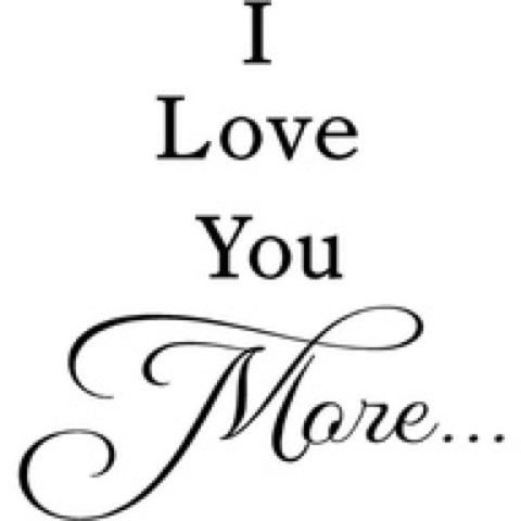 I Love You More Than Funny Quotes For Friends : My lover, my best friend, My Soul Mate. I love you