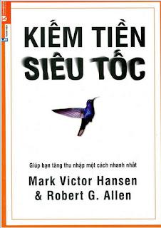 Kiếm tiền siêu tốc - Mark Victor Hansen, Robert G.Allen