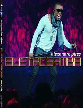 1208msm694 Download   Alexandre Pires   Eletrosamba ao Vivo   DVD R Completo   2012