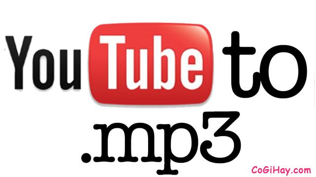 Chuyển YouTube sang Mp3 online không cần phần mềm
