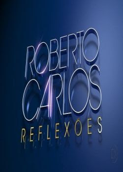 Download – Roberto Carlos: Reflexões – HDTV