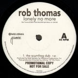 Rob Thomas - Lonely No More (The Scumfrog Dub)