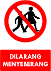 Rambu Dilarang Menyeberang