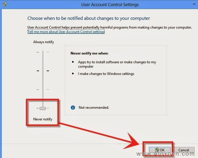 Để tắt UAC, bạn kéo thanh trượt Never notify position