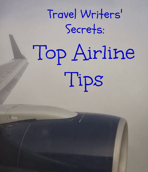 Travel Writers' Secrets: Top Airline Tips