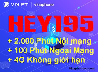 Gói HEY195 VinaPhone nhận 2100 phút gọi, 4G Không giới hạn, Xem Phim thoải mái