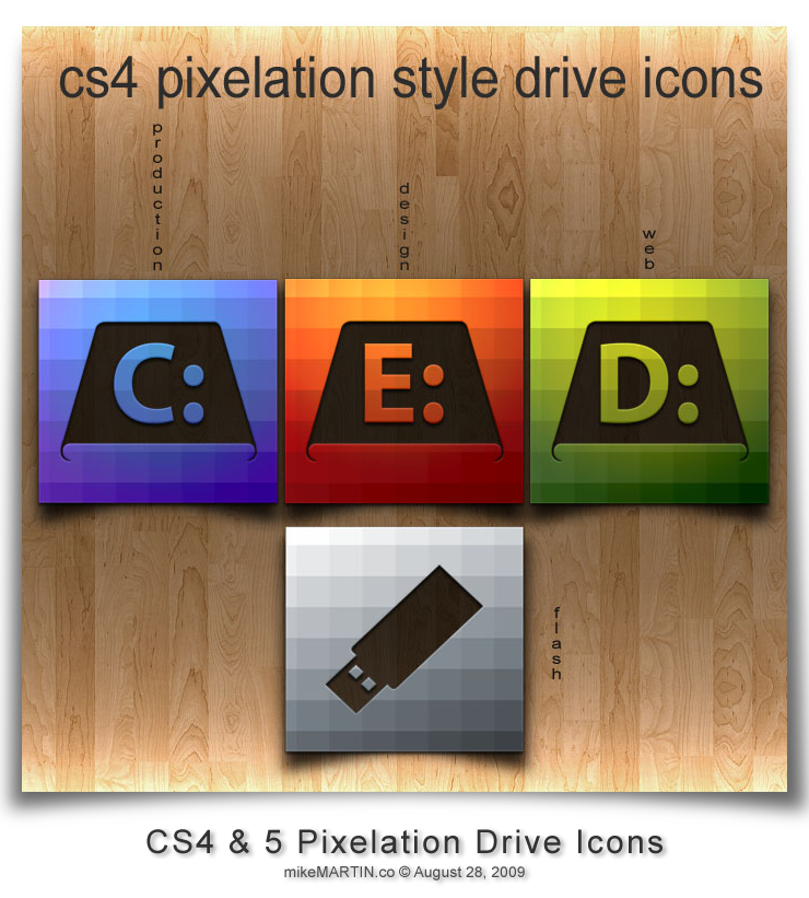 http://mikemartin1200.deviantart.com/art/cs4-5-pixelation-drive-icons-135016338