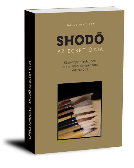 Japán kalligráfia SHODO Az ecset útja című könyv Gáncs Nikolasz