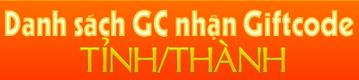 danh sách gc cấp giftcode tại các tỉnh thành trên toàn quốc
