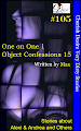 Cherish Desire: Very Dirty Stories #105, One on One 1, Alexi & Andrea, Object Confessions 15, Max, erotica