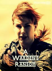 A Wardens Ransom - Tử ngục