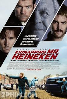 Bắt Cóc Ông Trùm - Kidnapping Mr. Heineken (2015) Poster