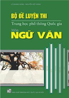 Bộ đề luyện thi THPT Quốc gia môn Ngữ Văn - Lê Quang Hưng, Nguyễn Việt Hùng