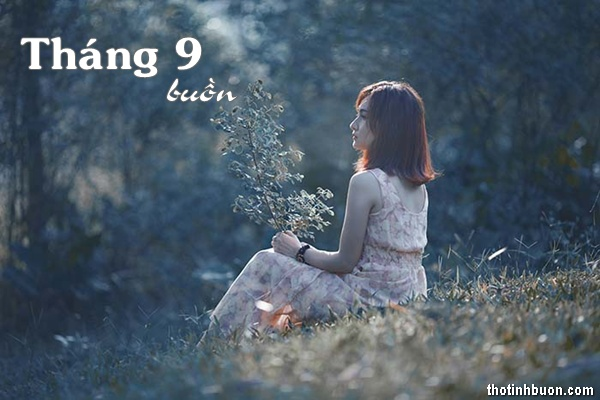 Thơ tháng 9 buồn lẻ loi, tình thơ tháng Chín cô đơn & hoài niệm
