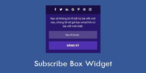 Hướng dẫn thêm khung đăng ký nhận bài viết qua Email