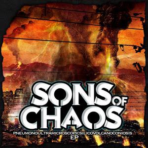 Sons Of Chaos - Pneumonoultramicroscopicsilicovolcanoconiosis