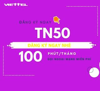 Nhận MIỄN PHÍ 100 Phút Ngoại mạng Gói TN50 Viettel