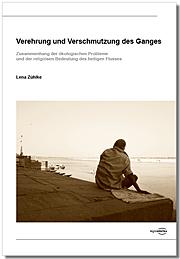 [Zühlke: Verehrung und Verschmutzung des Ganges, 2013]