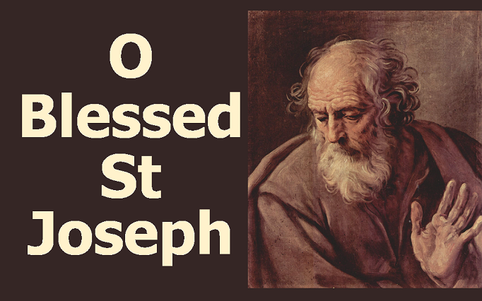 Oh Blessed St Joseph