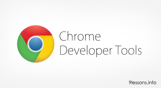 Working with Chrome Developer Tools.