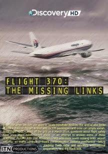 Flight 370: The Missing Links - Chuyến Bay MH370: Những Mắt Xích Còn Thiếu