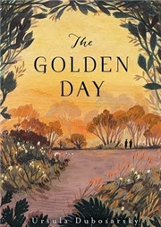 Cover of The Golden Day by Ursula Dubosarsky