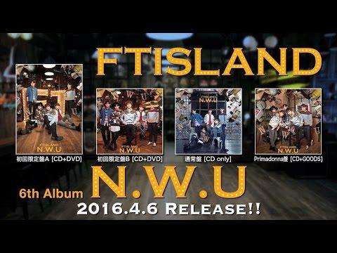 F.T.Island tiết lộ những điểm nổi bật trong album 'N.W.U' tiếng Nhật thứ 6 của họ