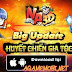 Game Na 3D Big Update Phiên bản Huyết Chiến Gia Tộc