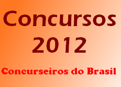 Concursos 2012 - Concurseiros do Brasil