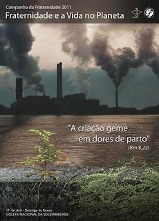Críticas e Polêmicas.Campanha da Fraternidade 2011. Fraternidade e a Vida no Planeta.