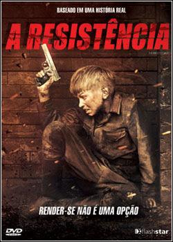 Download - A Resistência DVDRip - AVI - Dual Áudio