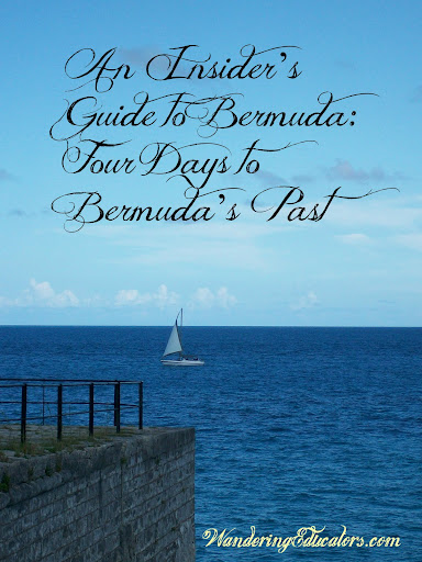 An Insider's Guide to Bermuda: Four Days to Bermuda's Past
