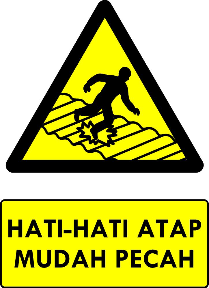 Rambu Bahaya Atap Mudah Pecah