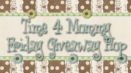 Time4Mommy Friday Giveaway Hop