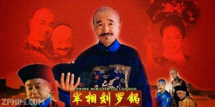 Ảnh trong phim Tể Tướng Lưu Gù - Prime Minister Liu Luo Guo 1