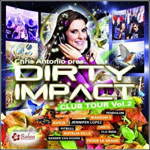fasfdas Download   Dirty Impact Club Tour Vol.2 (2011)