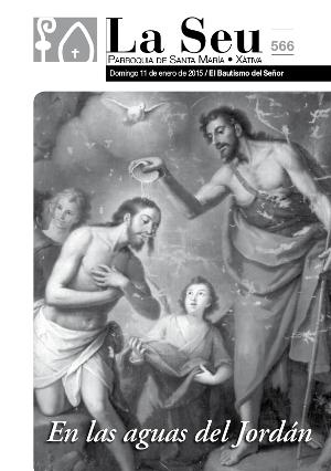 Hoja Parroquial Nº566 - En las aguas del Jordán. Iglesia Colegial Basílica de Santa María de Xàtiva - Sexto aniversario de la erección de la colegiata.