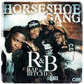 Horseshoe Gang - R&B (Rap & Bi**hes) [hosted by DJ Skee]