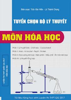 Tuyển chọn bộ lý thuyết môn Hóa học ôn thi THPT Quốc gia 2017 - Trần Văn Hiền, Lê Thành Chung