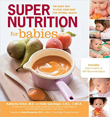Super Nutrition For Babies by Katherine Elrich