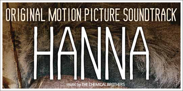 Hanna (Soundtrack) by The Chemical Brothers - Reviewed