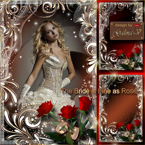 Wedding frame for photoshop the bride is fine as rose