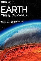 Earth The Biography - Lịch sử trái đất