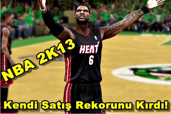 NBA 2K13 Kendi Satış Rekorunu Kırdı!