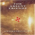 For Absent Friends - tintinnabulation