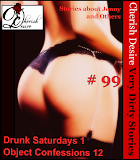 Cherish Desire: Very Dirty Stories #99, Drunk Saturdays 1, Jenny, Object Confessions 12, Max, erotica