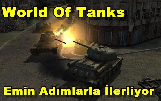 World Of Tanks Emin Adımlarla İlerliyor