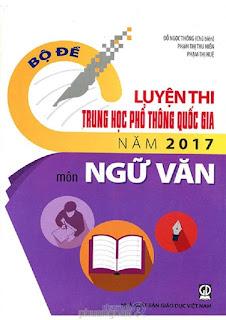 Bộ đề luyện thi THPT Quốc gia 2017 môn Ngữ Văn - Đỗ Ngọc Thống