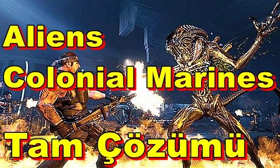 Aliens Colonial Marines Tam Çözümü